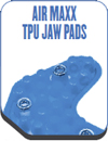 Air Maxx TPU Jaw Pads